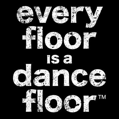 Every Floor Is A Dance Floor Dance T Shirts
