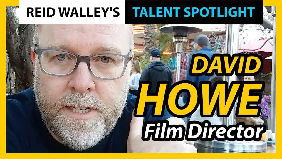 David Howe - Film Director